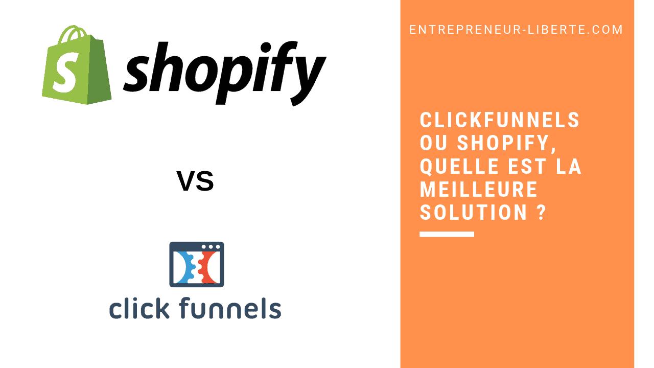 Clickfunnels ou Shopify, quelle est la meilleure solution