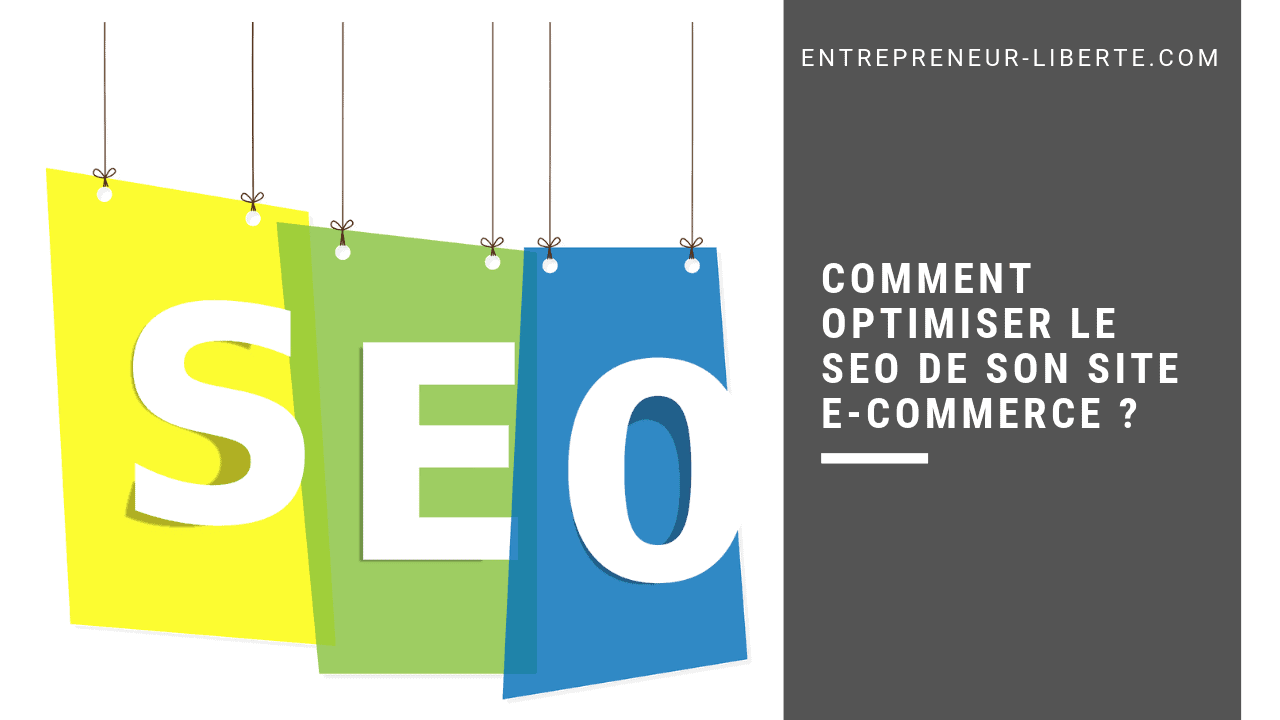 Comment optimiser le SEO de son site e-commerce