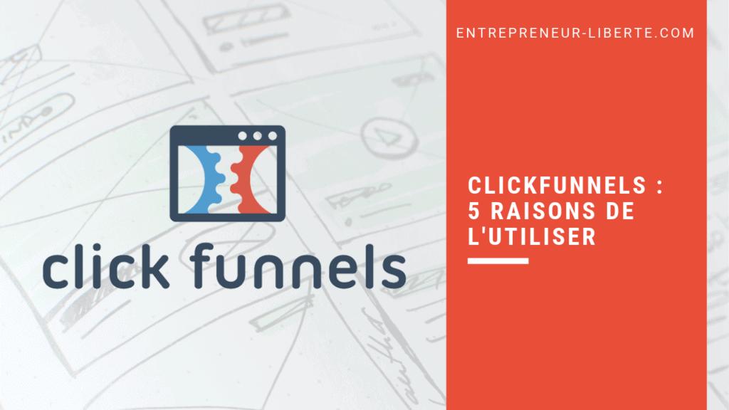 Pourquoi choisir Clickfunnels ?