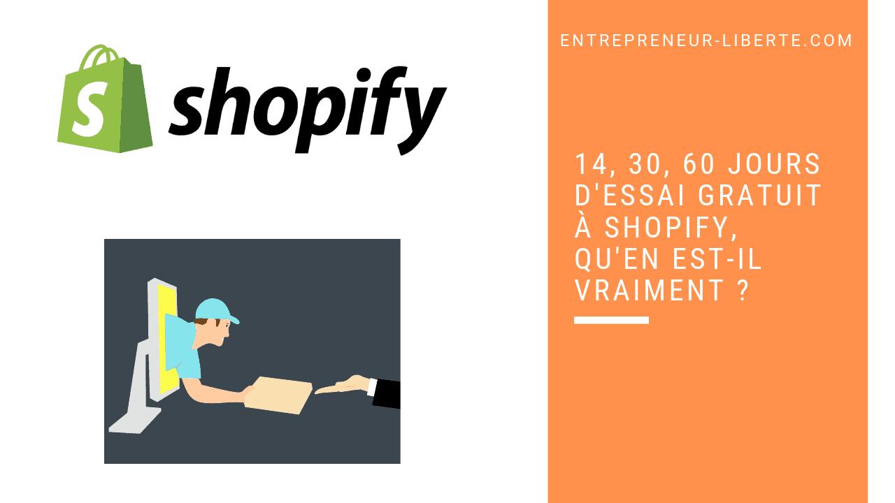 14, 30, 60 jours d'essai gratuit à Shopify, qu'en est-il vraiment _