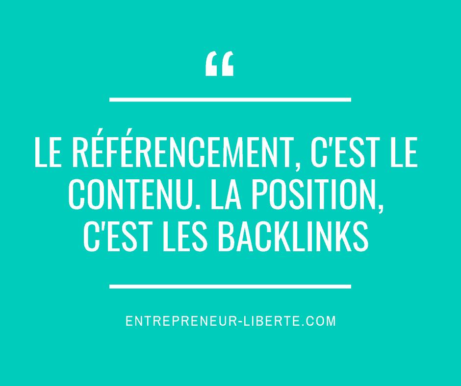 Le référencement c'est le contenu. La position, c'est les backlinks. Comment générer des backlinks ?