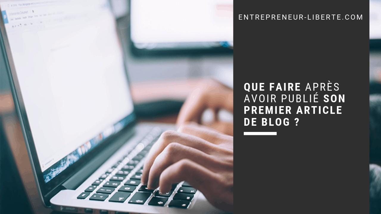 Que faire après avoir publié son premier article de blog ?