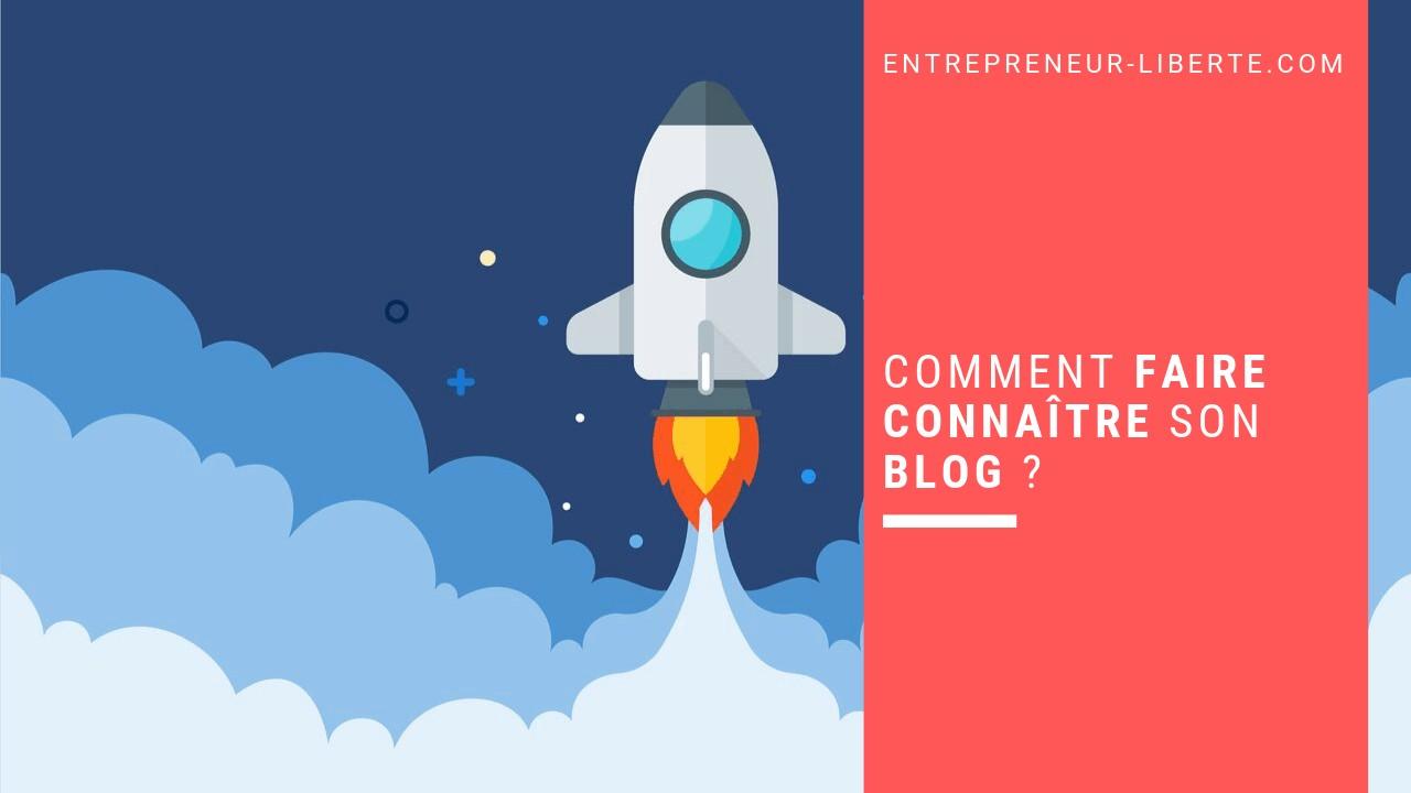 Comment faire connaître son blog ?