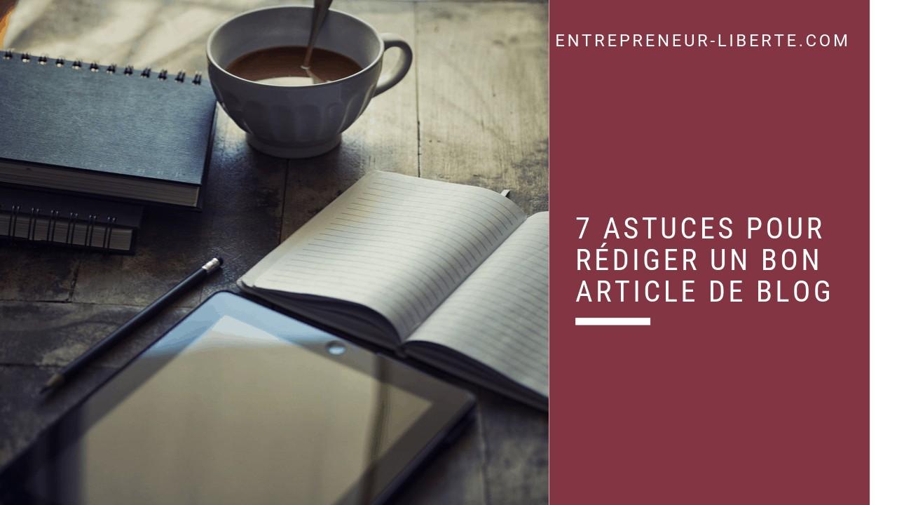 7 astuces pour rédiger un bon article de blog