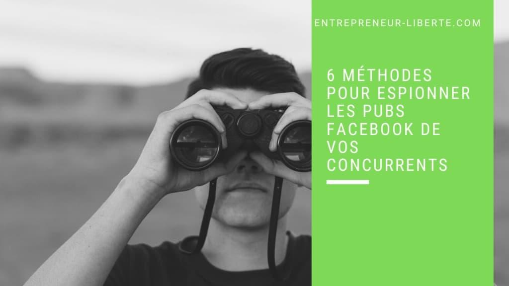 6 méthodes pour espionner les pubs Facebook de vos concurrents
