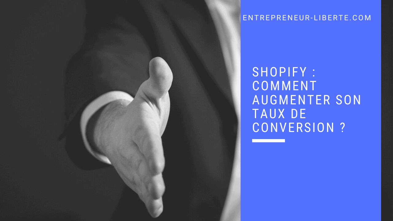 Shopify comment augmenter son taux de conversion