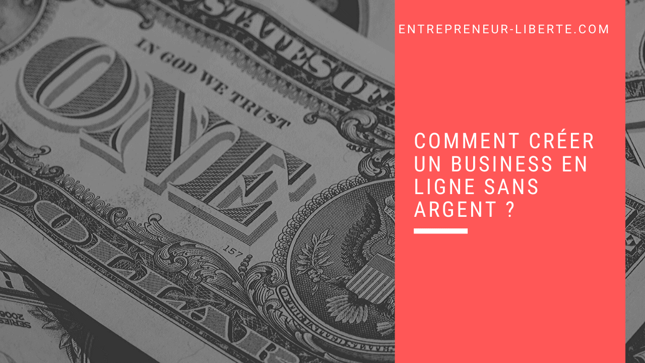 Comment créer un business en ligne sans argent