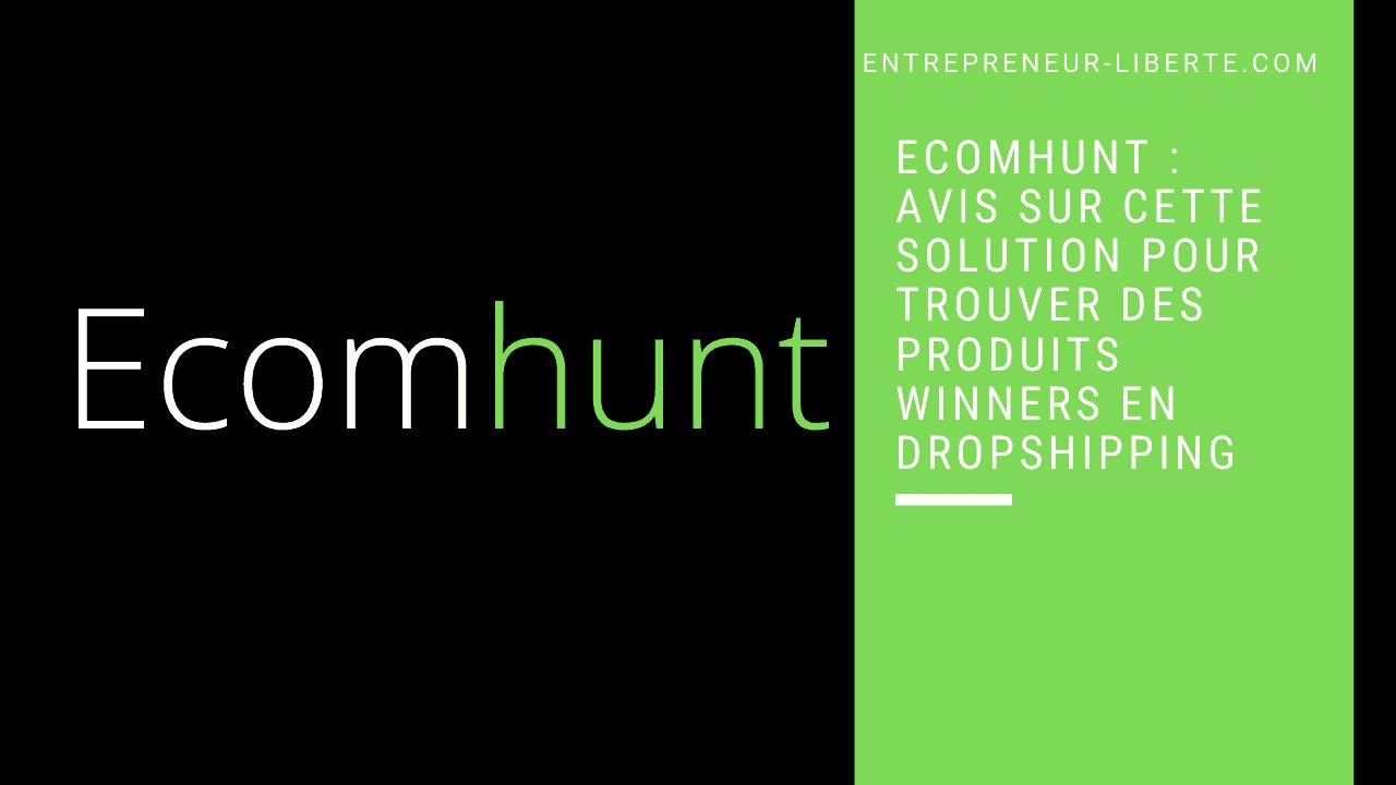 Ecomhunt _ avis sur cette solution pour trouver des produits winners en dropshipping