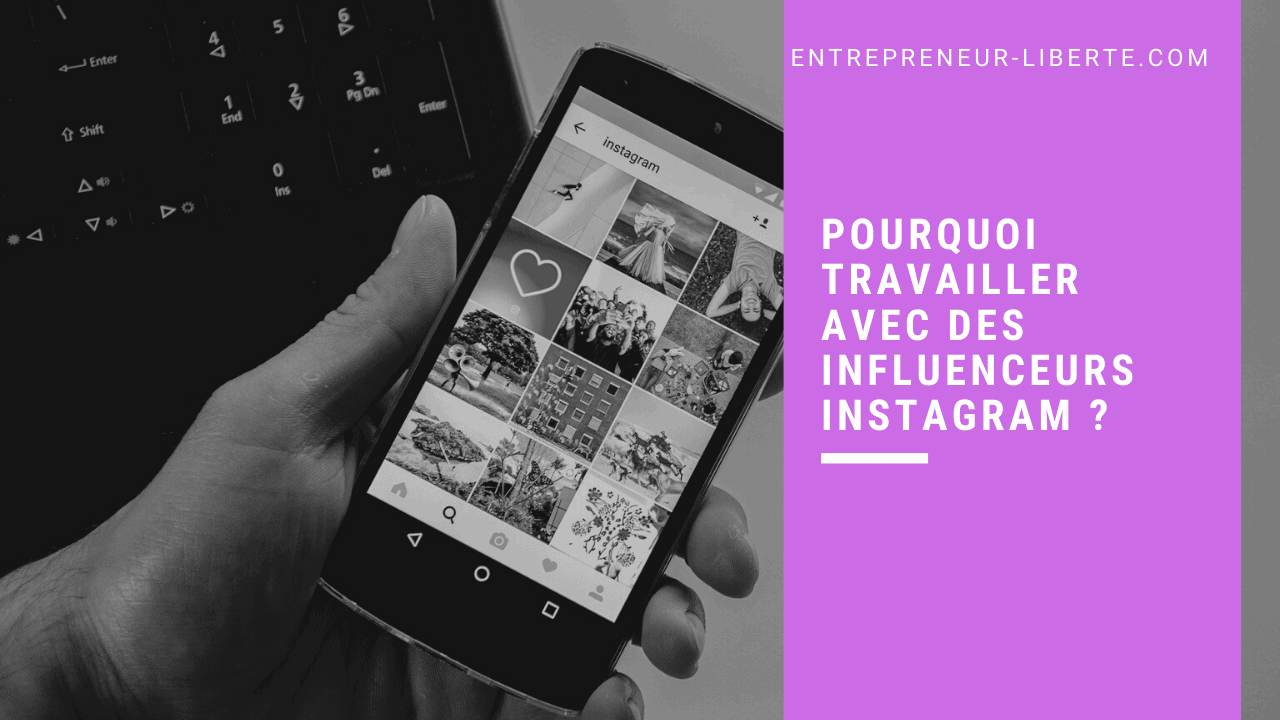 Pourquoi travailler avec des influenceurs instagram