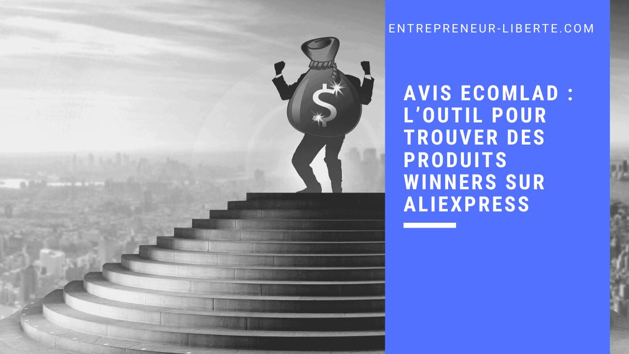 Avis Ecomlad : l'outil pour trouver des produits winners sur Aliexpress