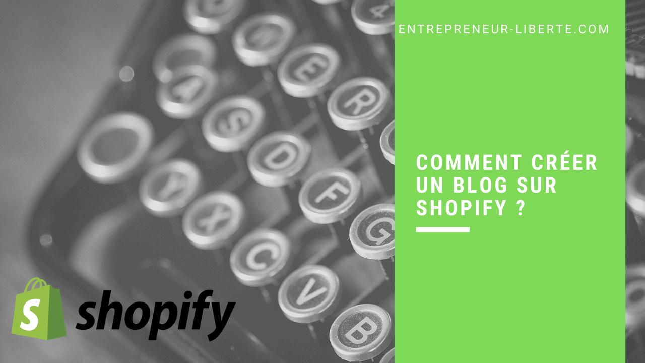 Comment créer un blog sur Shopify