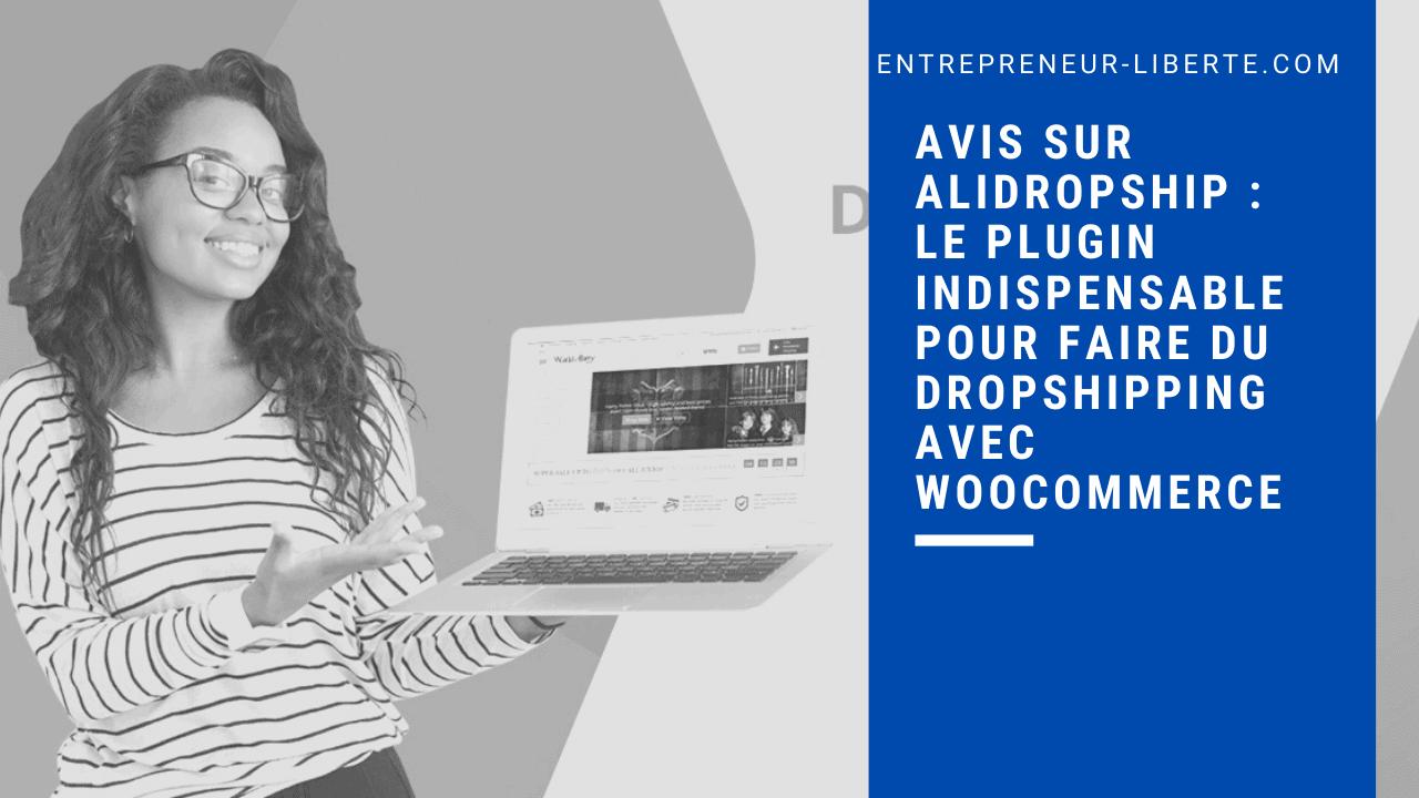 Avis sur Alidropship : le plugin indispensable pour faire du Dropshipping avec Woocommerce
