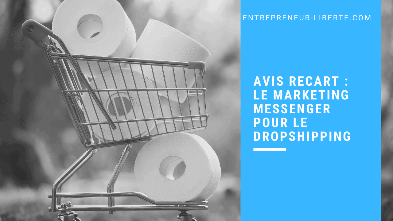 Avis Recart : le marketing messenger pour le dropshipping
