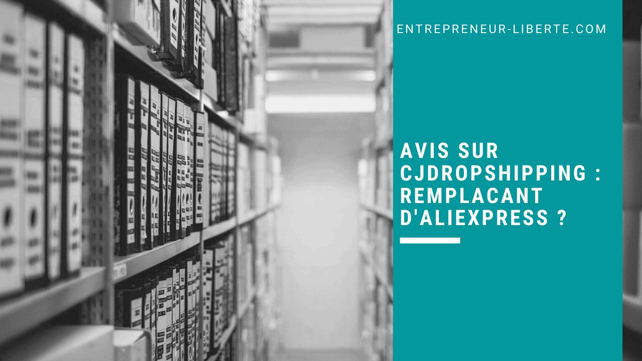 Avis sur CJDropshipping _ remplacant d'Aliexpress