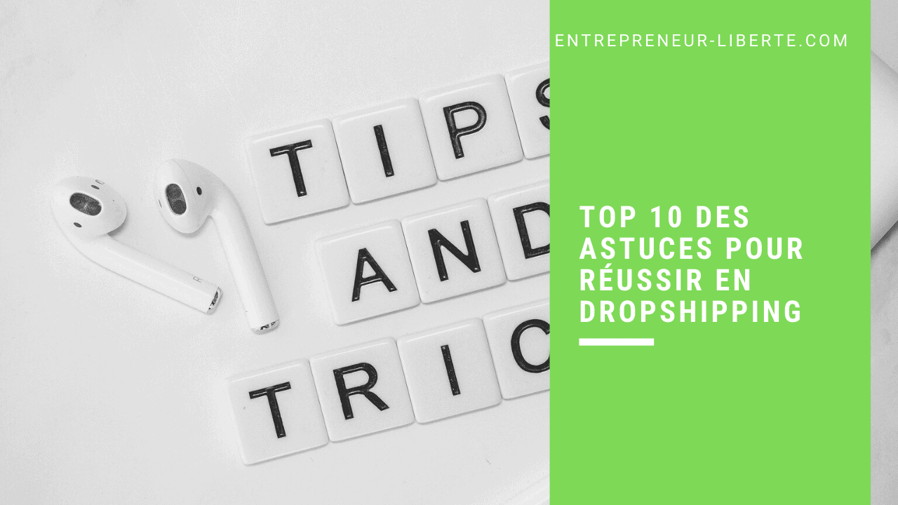 TOP 10 des astuces pour réussir en dropshipping