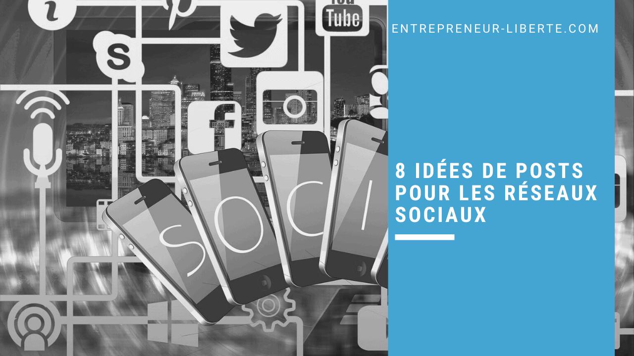 8 idées de posts pour les réseaux sociaux