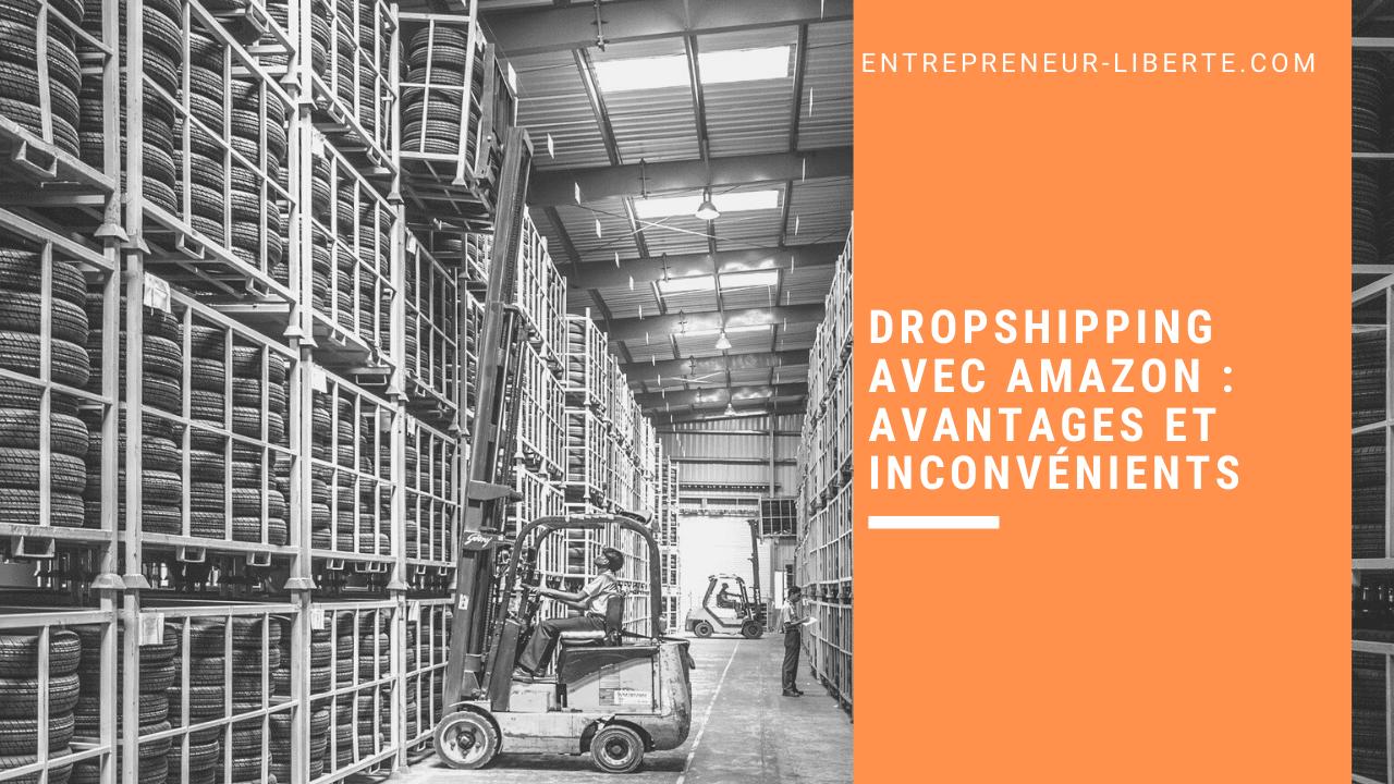 Dropshipping avec Amazon avantages et inconvénients