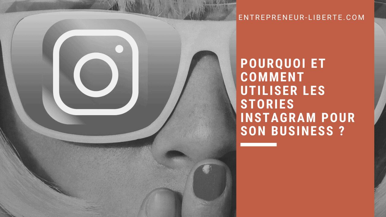 Pourquoi et comment utiliser les Stories Instagram pour son business