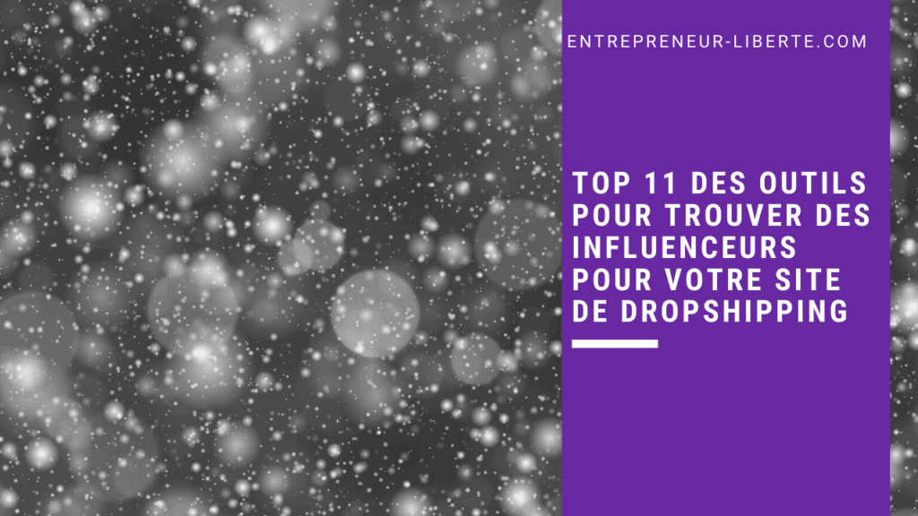 Top 11 des outils pour trouver des influenceurs pour votre site de dropshipping