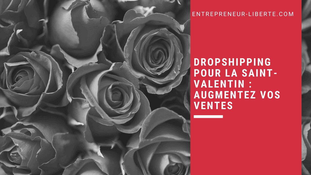Dropshipping pour la Saint-Valentin _ augmentez vos ventes