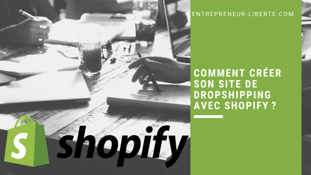 Comment créer son site de dropshipping avec Shopify