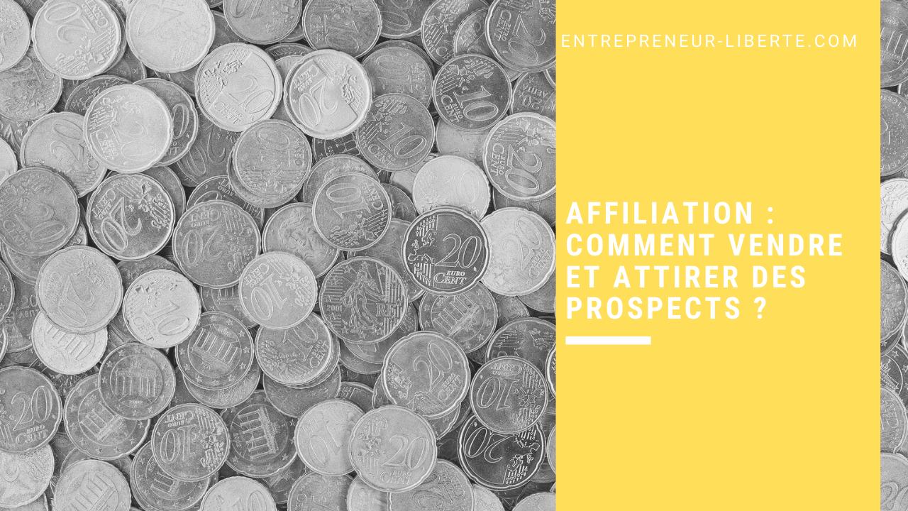 Affiliation _ comment vendre et attirer des prospects