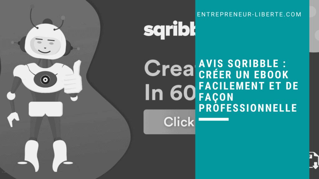Avis Sqribble créer un Ebook facilement et de façon professionnelle