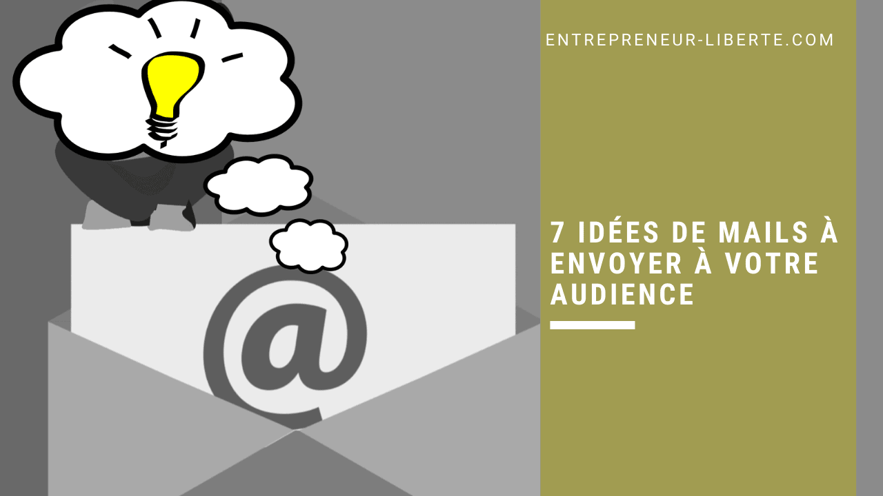 7 idées de mails à envoyer à votre audience