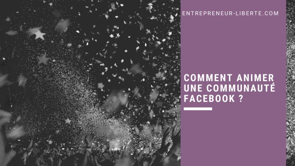 Comment animer une communauté Facebook