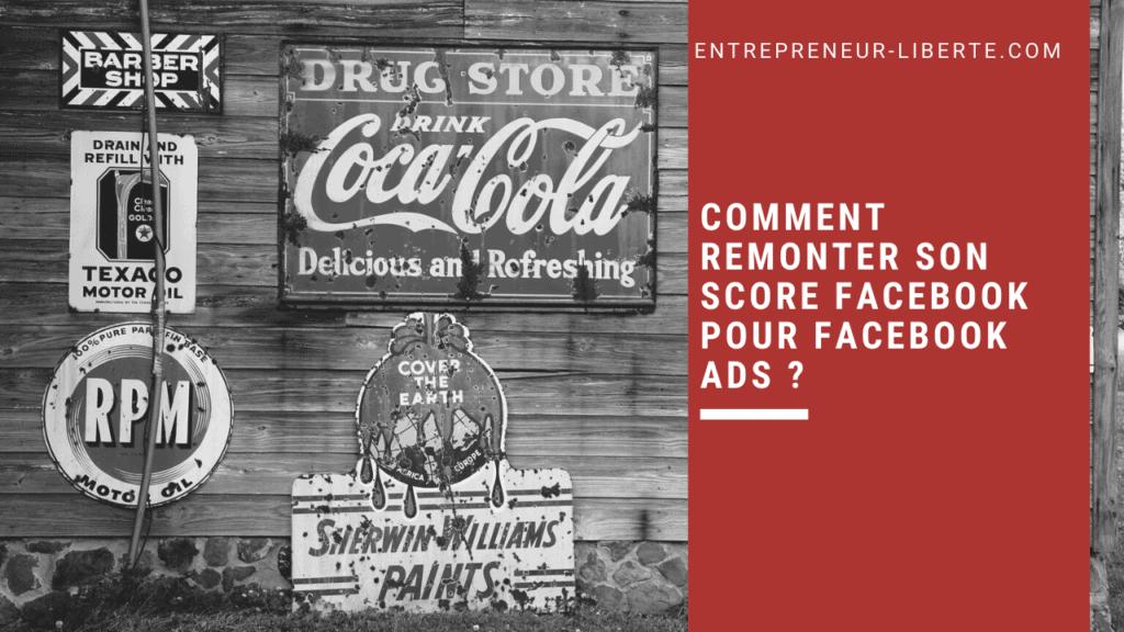 Comment remonter son score Facebook pour Facebook ads