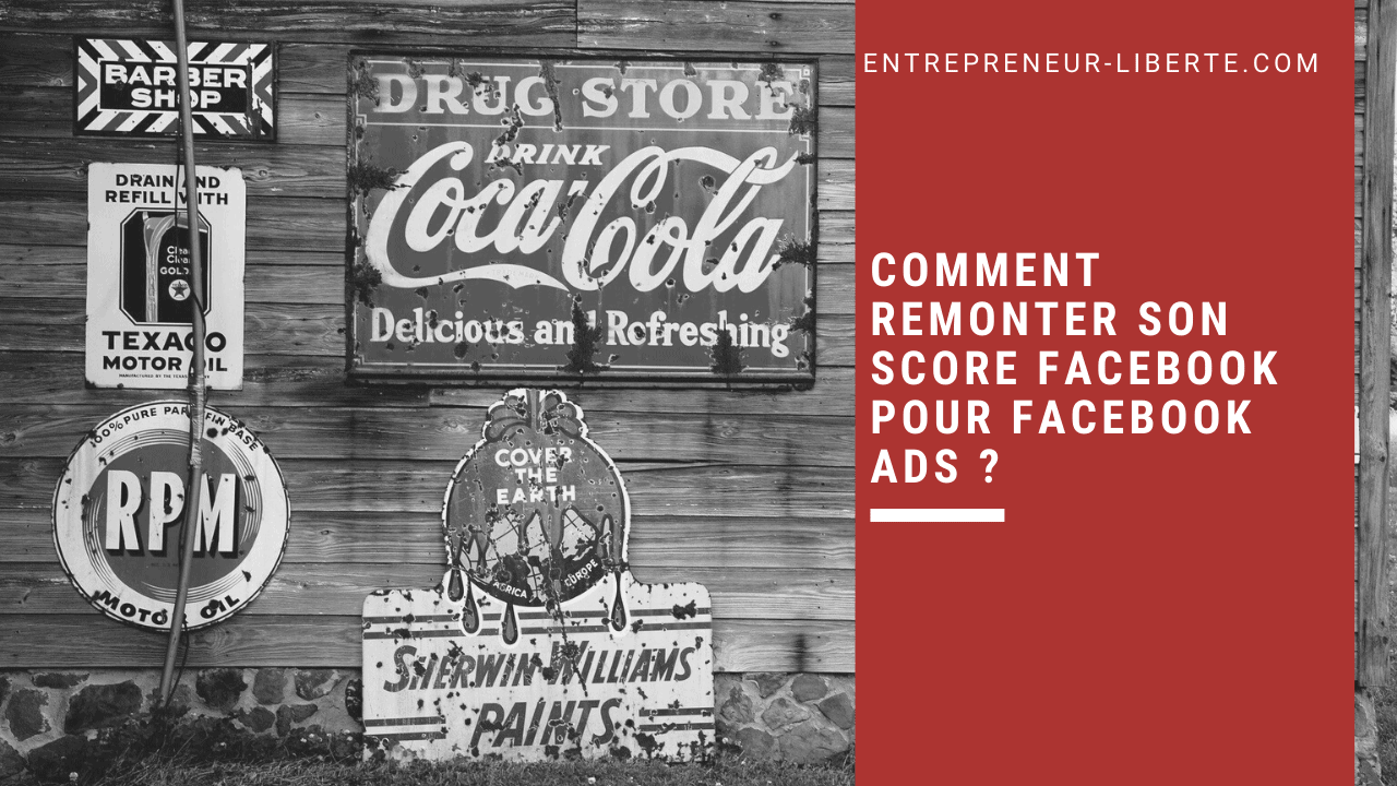 Comment remonter son score Facebook pour Facebook ads