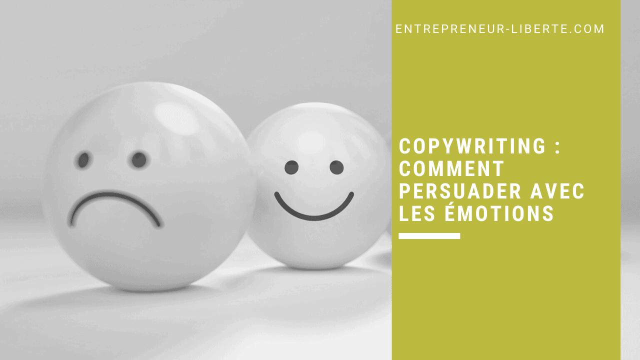 Copywriting _ comment persuader avec les émotions