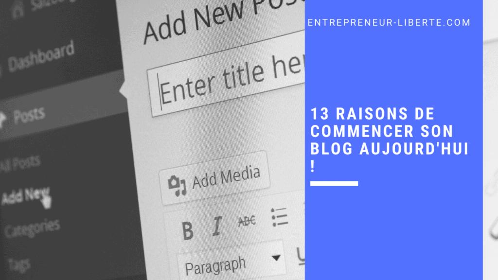 13 raisons de commencer son blog aujourd'hui