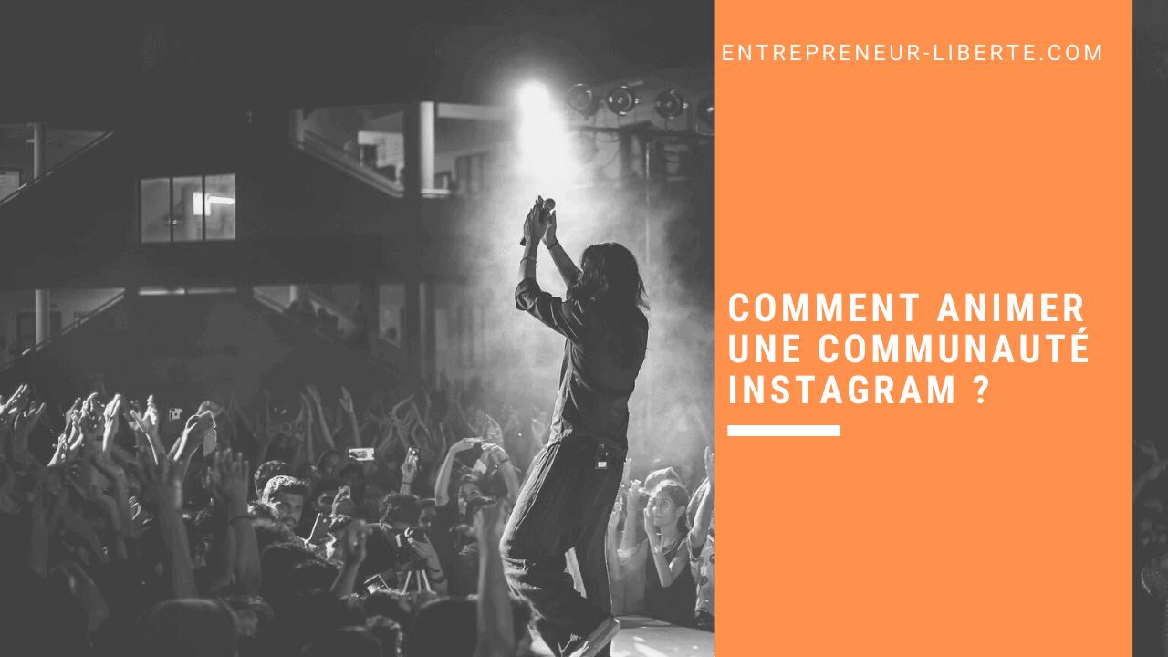 Comment animer une communauté Instagram