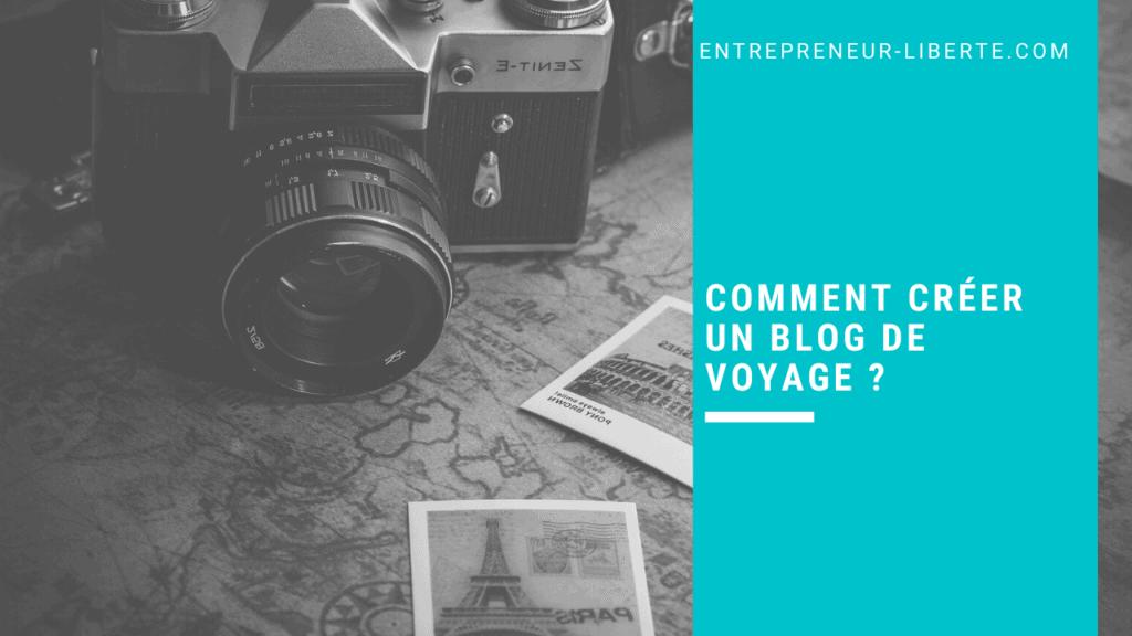 Comment créer un blog de voyage
